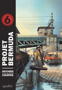Collectif - Projet Bermuda Tome 6 : Histoires plus ou moins courtes.