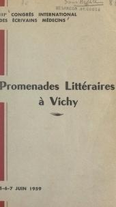 Collectif et Lucien Diamant Berger - Promenades littéraires à Vichy - IIIe Congrès international des écrivains médecins, 5-6-7 juin 1959.