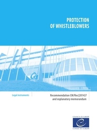 Collectif - Protection of whistleblowers - Recommendation CM/Rec(2017)7 and explanatory memorandum.