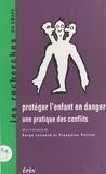 Collectif - Protéger l'enfant en danger - Une pratique des conflits, [colloque, Dijon, 2-4 décembre 1993].