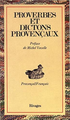 Collectif - Proverbes et dictons provençaux - Provençal français.