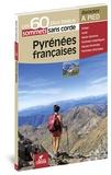 Collectif - Pyrénées françaises : les 60 plus beaux sommets sans corde.