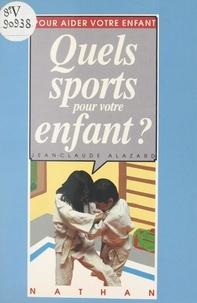 Collectif et Jean-Claude Alazard - Quels sports pour votre enfant ?.