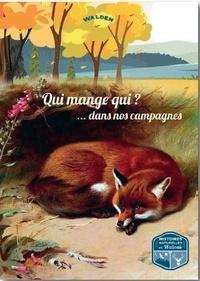 Collectif - Qui mange qui ? ...dans nos campagnes - Histoire naturelle en Wallonie.