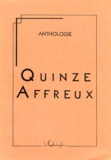Collectif - Quinze affreux - Anthologie.
