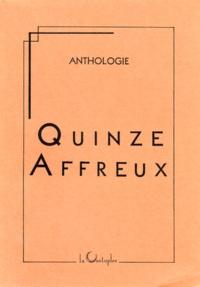 Collectif - Quinze affreux - Anthologie.