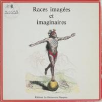 Collectif et Louis Figuier - Races imagées et imaginaires.