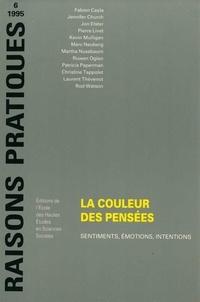 Collectif - Raisons pratiques N° 6/1995 : La couleur des pensées - Sentiments, émotions, intentions.