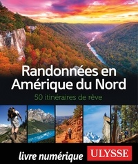 Téléchargement gratuit d'ebook au format txt Randonnées en Amérique du Nord - 50 itinéraires de rêve PDB par  9782765873174 in French