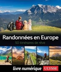 Collectif - Randonnées en Europe - 50 itinéraires de rêve.