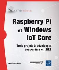 Raspberry Pi et Windows IoT Core - Trois projets à développer vous-même en .NET.pdf