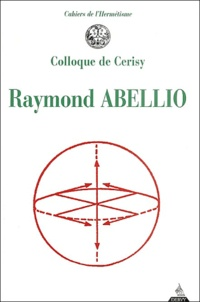 Collectif - Raymond Abellio - Colloque de Cerisy.