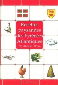 Collectif - Recettes paysannes des Pyrénées Atlantiques.
