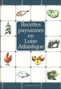 Collectif - Recettes paysannes en Loire-Atlantique.
