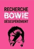 Collectif - Recherche Bowie désespérément.