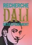 Collectif - Recherche Dali désespérement.