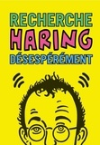 Collectif - Recherche keith haring desesperement /francais.