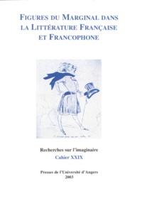 Collectif - Recherches sur l'imaginaire N° 29 Mars 2003 : Figures du marginal dans la littérature française et francophone.
