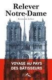 Collectif - Reconstruire Notre-Dame.