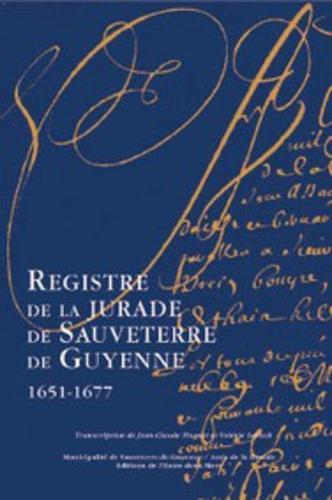 Collectif - Registre de la jurade de sauveterre-de-guyenne 1651-1677.