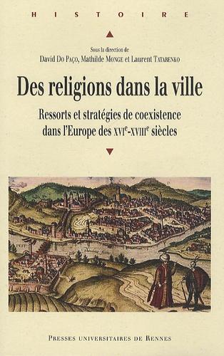 David Do Paço - Religions dans la ville - Ressort et stratégies de coexistence dans l'Europe des XVIe-XVIIIe.