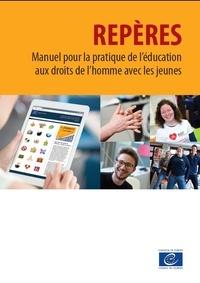 Collectif - Repères - Manuel pour la pratique de l'éducation aux droits de l'homme avec les jeunes (édition 2012, entièrement mise à jour et enrichie).