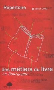 Collectif - Répertoire des métiers du livre en Bourgogne. - Edition 2002.