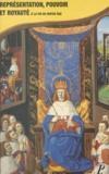 Collectif et Joël Blanchard - Représentation, pouvoir et royauté à la fin du Moyen Âge - Actes du Colloque organisé par l'Université du Maine, les 25 et 26 mars 1994.