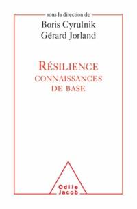 Collectif et Boris Cyrulnik - Résilience - Connaissances de bases.