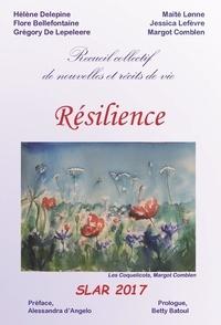 Collectif - Resilience - Recueil collectifs de nouvelles et recits de vie.