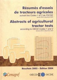 Collectif - Resumes d'essais de tracteurs agricoles suivant les codes 1 et 2 de l'ocde janvier 2003 a decembre 2.