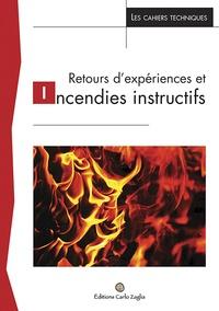 Collectif - Retours d'expériences et incendies instructifs.