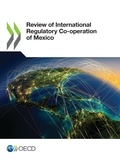 Collectif - Review of International Regulatory Co-operation of Mexico.