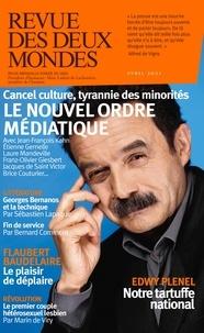 Collectif - Revue des deux Mondes Avril 2021 : La presse en dérive.