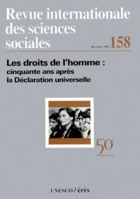 REVUE INTERNATIONALE DES SCIENCES SOCIALES NUMERO 158 DECEMBRE 1998 : LES DROITS DE LHOMME, CINQUANTE ANS APRES LA DECLARATION UNIVERSELLE.pdf