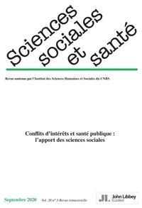 Collectif et Patrick Castel - Revue Sciences Sociales et Santé. Vol. 38 - N°3-2020 (septembre 2020) - Conflits d'intérêts et santé publique : l'apport des sciences sociales.