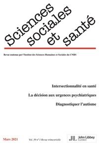 Collectif et Emmanuel Langlois - Revue Sciences Sociales et Santé. Volume 39 - N°1/2021 (mars 2021) - Volume 39 - N°1/2021 (mars 2021).