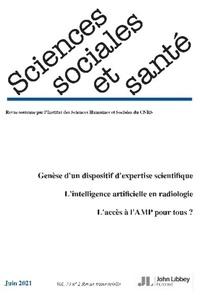 Collectif et Myriam Winance - Revue Sciences Sociales et Santé. Vol. 39 - N°2 - Juin 2021 - Génèse d'un dispositif d'expertise scientifique. L'intelligence artificielle en raidologie. L'accès à l'AMP pour tous ?.