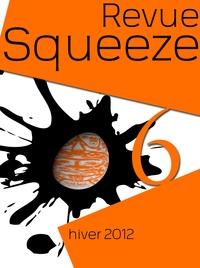 Collectif - Revue Squeeze n°6 - Littérature prochaine génération.