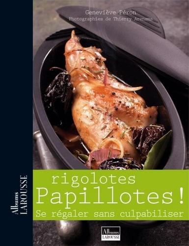 Rigolotes Papillottes !. Se régaler sans culpabiliser