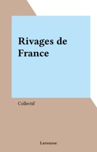 Collectif - Rivages de France.