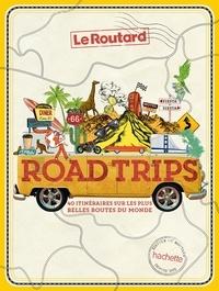 Collectif - Road trips - 40 itinéraires sur les plus belles routes du monde.