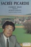 Collectif - Sacrée Picardie - Charles Baur répond à Jacques Coquelle,...
