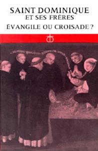 SAINT DOMINIQUE ET SES FRERES. Evangile ou croisade ? -  pdf epub