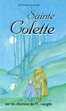 Collectif - Sainte Colette - Sur les pas de saint François et de sainte Claire.