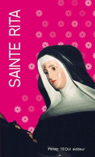 Collectif - Sainte Rita de Cascia - Une sainte pour les cas désespérés et pour les mères de famill.