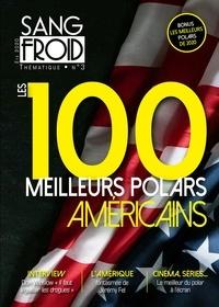 Collectif - Sang-froid thématique n°3 - Les 100 meilleurs polars américains.