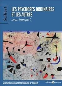 Collectif - Scilicet : les psychoses ordinaires et les autres octobre 2017.