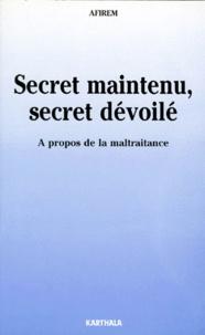 SECRET MAINTENU, SECRET DEVOILE. A propos de la maltraitance.pdf