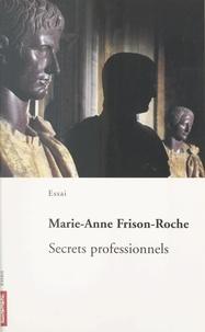 Collectif et Marie-Anne Frison-Roche - Secrets professionnels.